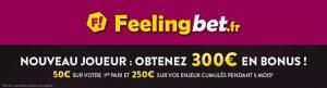 300€ de bonus gratuits chez Feelingbet + Avis sur les promos